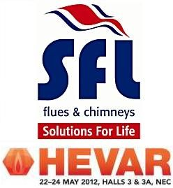 Visit SFL Flues & Chimneys at HEVAR, NEC on Stand V19 on 22�24 May 2012